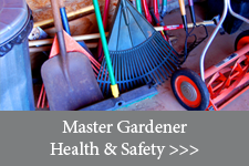 Master Gardener Health & Safety